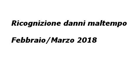 Ricognizione danni maltempo Febbraio/Marzo 2018